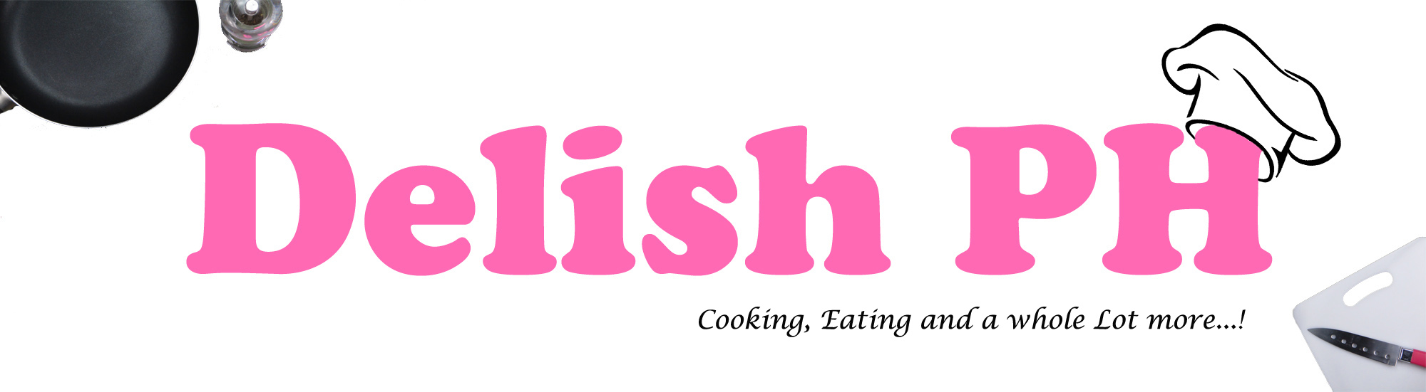 Delish PH - Cooking, eating and a whole lot more...!