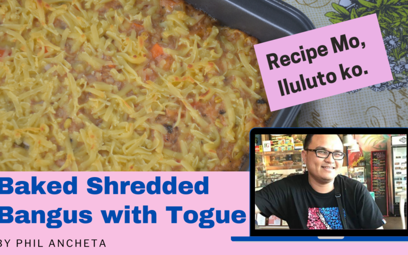 Baked Shredded Bangus with Togue